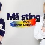 """Yoyo a lansat videoclipul primei ei melodii, """"Mă sting"""", o colaborare cu Dianna Rotaru"""