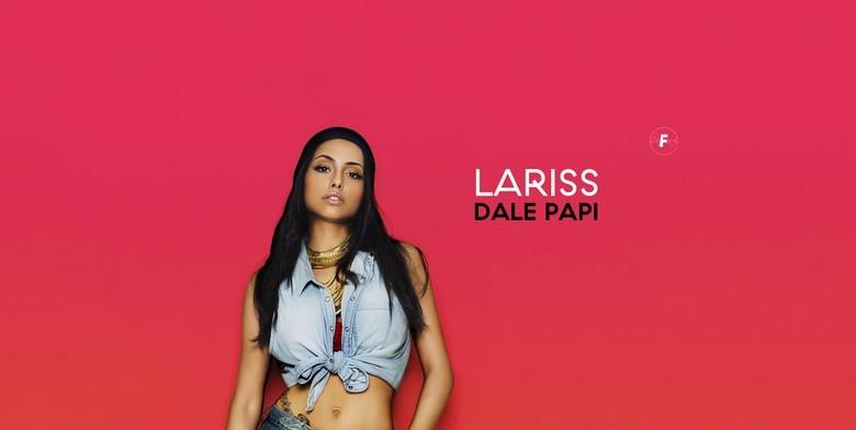 Lariss - Dale Papi