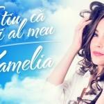 """Kamelia a lansat o nouă melodie, """"Ştiu că eşti al meu"""""""