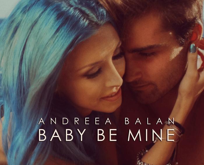 Andreea Balan - Baby be mine