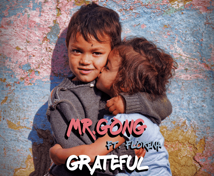 Mr Gong si Florena - Grateful ( NEW SONG )