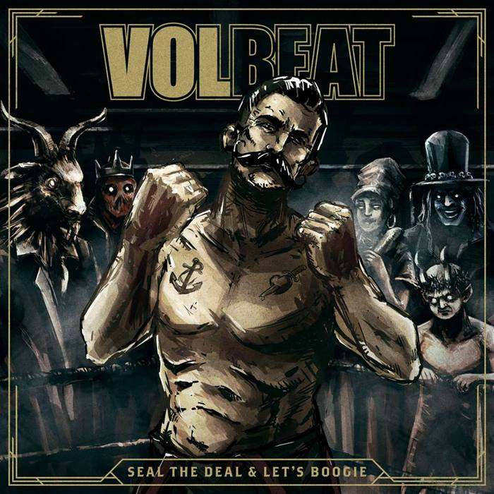 volbeat album seal the deal and lets boogie