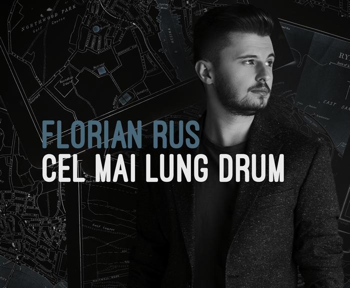 Florian Rus - Cel mai lung drum