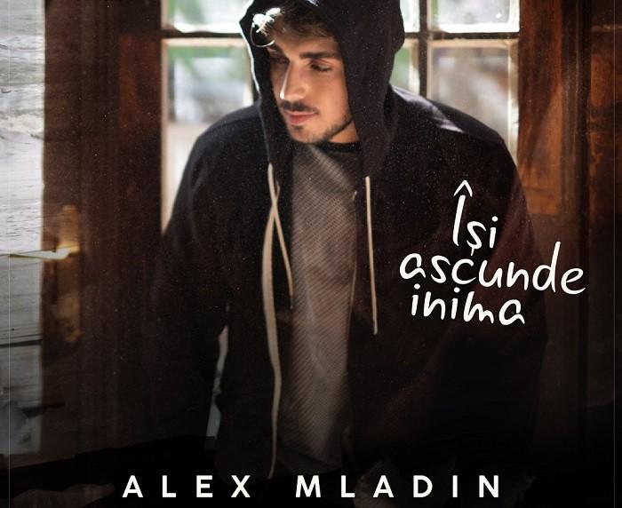 alex mladin isi ascunde inima