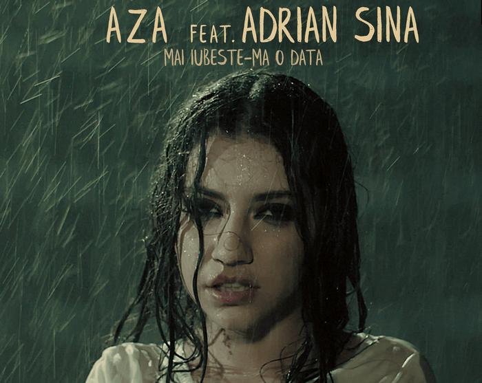 Aza feat. Adrian Sina - Mai iubeste-ma o data