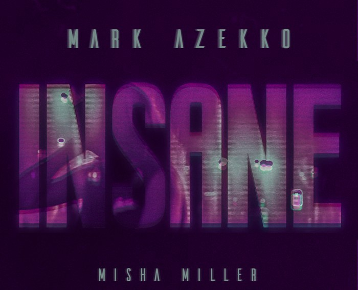 Mark Azekko si Misha Miller - Insane